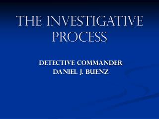 The Investigative Process