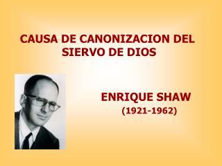 ENRIQUE SHAW 1921-1962