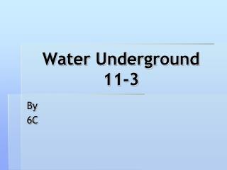 Water Underground 11-3