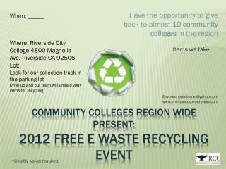 Community Colleges Region Wide Present: 2012 Free E Waste Recycling Event