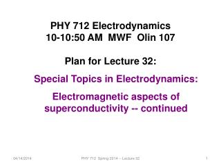 PHY 712 Electrodynamics 10-10:50 AM  MWF  Olin 107 Plan for Lecture 32:
