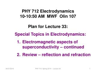 PHY 712 Electrodynamics 10-10:50 AM  MWF  Olin 107 Plan for Lecture 33: