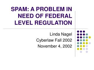 SPAM: A PROBLEM IN NEED OF FEDERAL LEVEL REGULATION