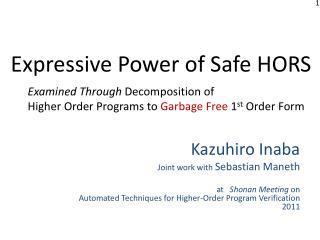 Kazuhiro  Inaba Joint work with  Sebastian  Maneth