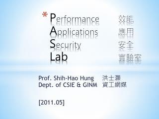 P erformance 效能  A pplications 應用  S ecurity 安全  Lab 實驗室