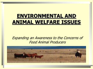 ENVIRONMENTAL AND ANIMAL WELFARE ISSUES