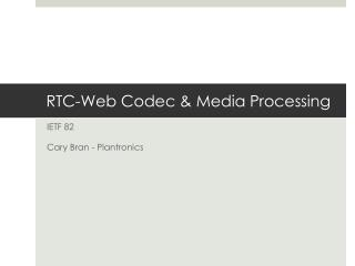 RTC-Web Codec & Media Processing