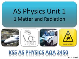 AS Physics Unit 1 1 Matter and Radiation