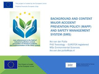 Background and content Major Accident Prevention Policy (MAPP) and Safety Management System (SMS)