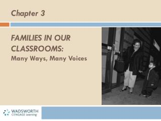 Families in Our Classrooms:  Many Ways, Many Voices