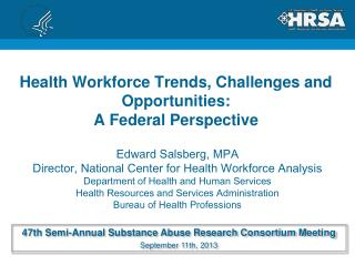 Health  Workforce Trends, Challenges and  Opportunities:  A Federal Perspective