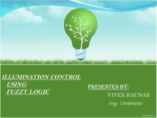 ILLUMINATION CONTROL USING FUZZY LOGIC