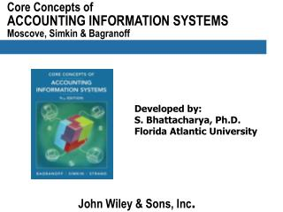 Core Concepts of ACCOUNTING INFORMATION SYSTEMS  Moscove, Simkin  Bagranoff