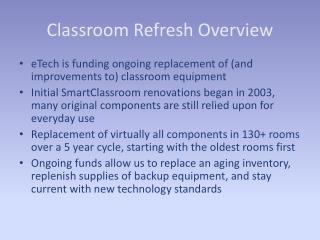 Classroom Refresh Overview