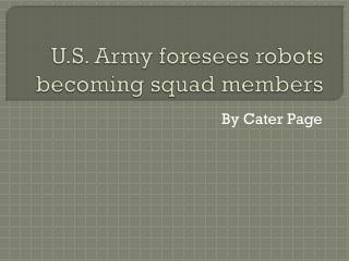 U.S. Army foresees robots becoming squad members