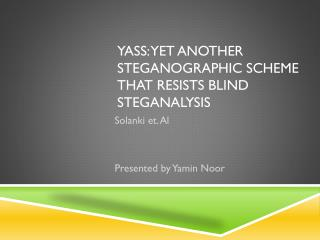 YASS: Yet Another  Steganographic ScHeme that Resists Blind  Steganalysis