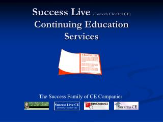 Success Live formerly ClienTell CE Continuing Education Services