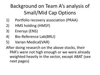 Background on Team A's analysis of Small/Mid Cap Options