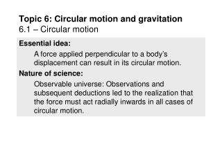 Topic 6: Circular motion and gravitation 6.1 – Circular motion