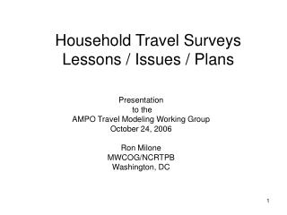 Household Travel Surveys  Lessons / Issues / Plans