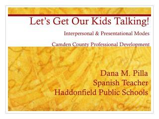 Dana M. Pilla Spanish Teacher Haddonfield Public Schools