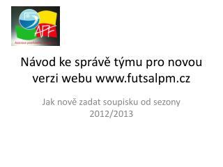 Návod ke správě týmu pro novou verzi webu futsalpm.cz