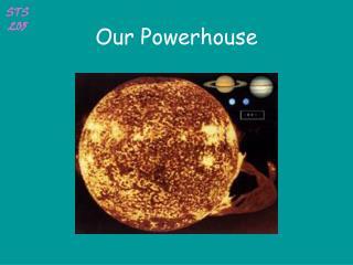 Our Powerhouse