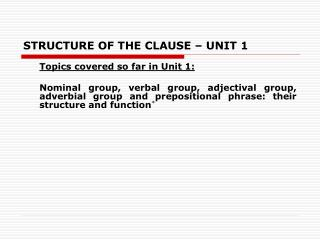 STRUCTURE OF THE CLAUSE – UNIT 1