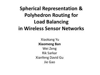 Spherical Representation  &  Polyhedron  Routing  for Load Balancing  in  Wireless Sensor Networks