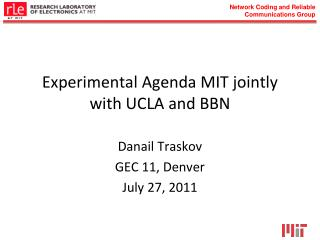Experimental Agenda MIT jointly with UCLA and BBN