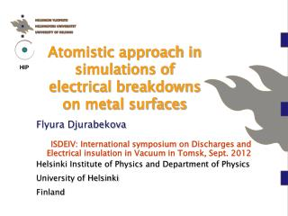 Atomistic approach in simulations of  electrical breakdowns on metal surfaces
