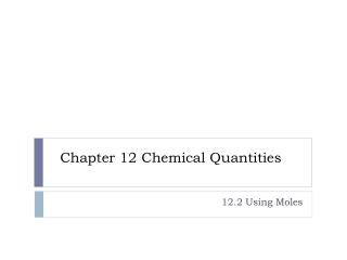 Chapter 12 Chemical Quantities