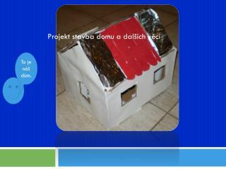 Projekt stavba domu a dalších věcí