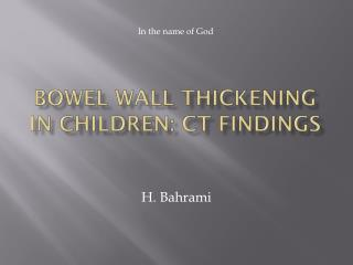 Bowel Wall  Thickening  in Children: CT Findings