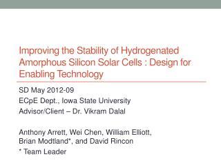 SD May 2012-09 ECpE  Dept., Iowa State University Advisor/Client – Dr.  Vikram Dalal