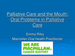 Palliative Care and the Mouth; Oral Problems in Palliative Care