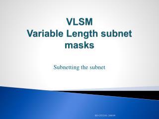 VLSM Variable Length subnet masks