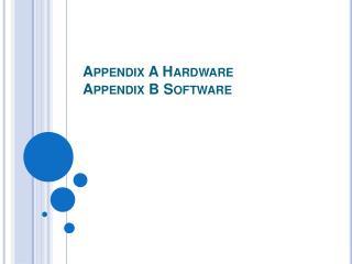 Appendix A Hardware Appendix B Software