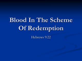 Blood In The Scheme Of Redemption