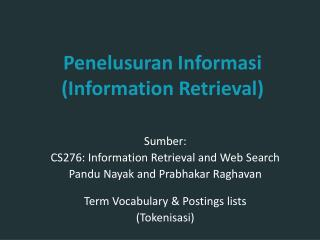 Sumber: CS276:  Information Retrieval and Web Search Pandu Nayak and Prabhakar Raghavan