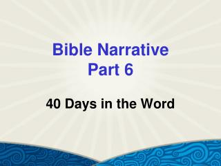 Bible Narrative  Part 6