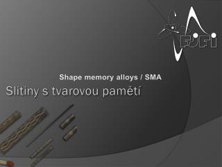 Slitiny s tvarovou pamětí