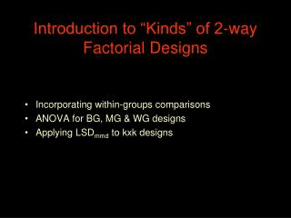 Introduction to �Kinds� of 2-way Factorial Designs