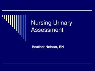 Nursing Urinary Assessment