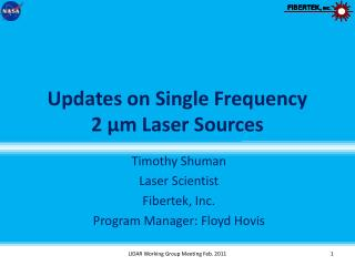 Updates on Single Frequency  2 �m Laser Sources