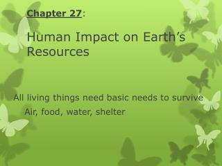 Chapter 27 : Human Impact on Earth's Resources