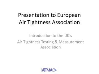 Presentation to European  Air Tightness Association