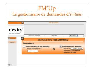 FM Up Le gestionnaire de demandes d Initiale