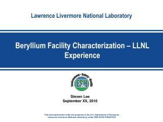 Beryllium Facility Characterization – LLNL Experience