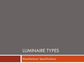 Luminaire Types